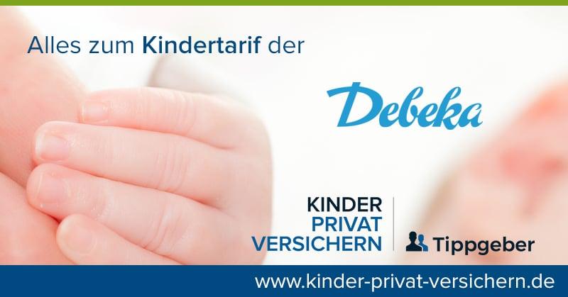 Die Debeka private Krankenversicherung und ihr Tarifwerk für Kinder